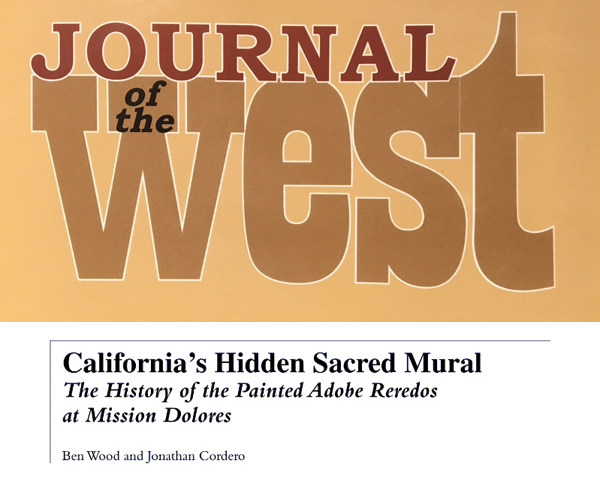 California's Hidden Sacred Mural: the History of the Painted Adobe Reredos at Mission Dolores